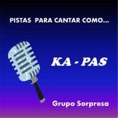 Pistas para Cantar Como... Ka Pas by Grupo Sorpresa