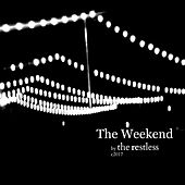 The Weekend by Restless