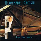 Homemade Chopin by John Kane