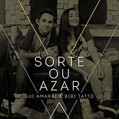 Sorte ou Azar by Gui Amaral