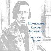 Homemade Chopin Favorites by John Kane