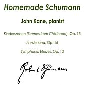 Homemade Schumann by John Kane