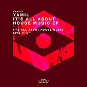 It's All About House Music EP by Yamil