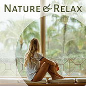 Nature & Relax – Soft Music for Relaxation, Healing Songs, Calm Down, Perfect Rest, Anti Stress Music, Zen, Harmony, Therapy for Mind by Zen Meditation and Natural White Noise and New Age Deep Massage