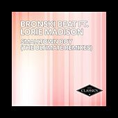 Smalltown Boy (The Ultimate Remixes) by Bronski Beat