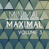 Minimal Maximal, Vol. 3 by Various Artists
