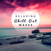 Relaxing Chill Out Waves – Calm Down & Relax, Stress Relief, Peaceful Chill Out Sounds, Music for Summertime by Ibiza Chill Out