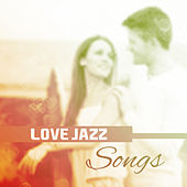 Love Jazz Songs – Romantic Jazz Night, Piano Romance, Chilled Jazz, Smooth Sounds by Romantic Piano Music