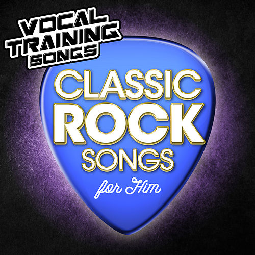 Classic rock songs for him vocal training songs tency for Classic house vocals acapella