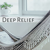 Deep Relief – Peaceful Music Reduces Stress, Soothing Sounds, Healing Songs to Calm Down, Ambient Music, Calm Mind by New Age
