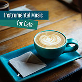 Instrumental Music for Cafe – Piano Bar, Saxophone Vibes, Pure Relaxation, Jazz Cafe, Restaurant Music, Jazz Lounge by Relaxing Piano Music Consort