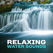 Relaxing Water Sounds – Healing Therapy, Sounds of Water, Nature Waves, Rest Yourself by Nature Sound Series