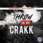 Throw on That Crakk (feat. Push Almighty) by Peedi Crakk