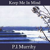 Keep Me in Mind by P.J. Murrihy