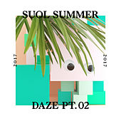 Suol Summer Daze 2017, Pt. 2 by Various Artists