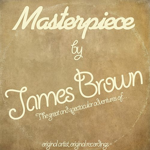 Masterpiece (Original Recordings) by James Brown
