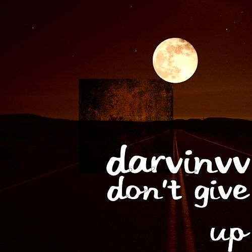 Don't Give Up by DarvinVV