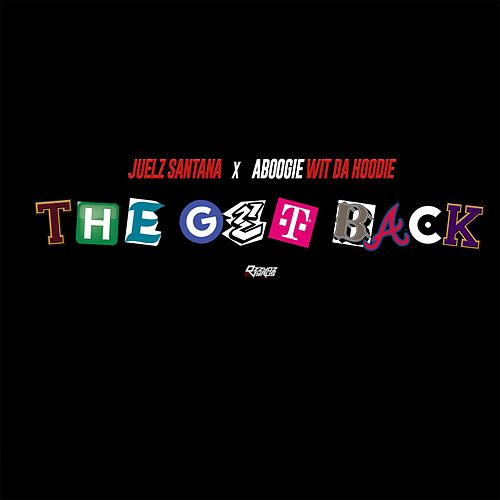 The Get Back (feat. A Boogie Wit da Hoodie) by Juelz Santana