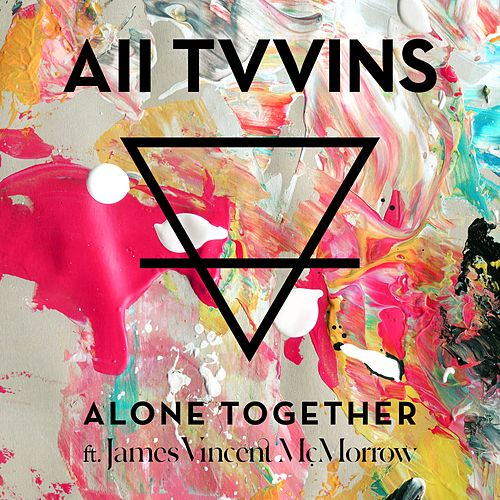 Alone Together (feat. James Vincent McMorrow) by All Tvvins