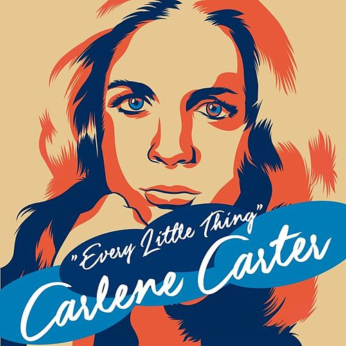 Every Little Thing by Carlene Carter