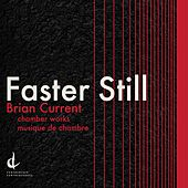 Brian Current: Faster Still by Various Artists