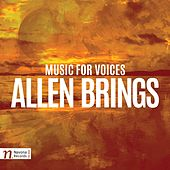 Allen Brings: Music for Voices by Various Artists