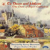 Te Deum & Jubilate, Vol. 4 by Ripon Cathedral Choir