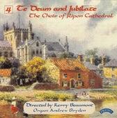 Te Deum & Jubilate, Vol. 4 by Ripon Cathedral Choir