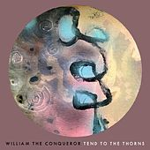 Tend to the Thorns by William the Conqueror