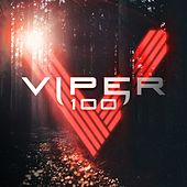 Viper 100 (Viper Recordings 100th Release) by Various Artists