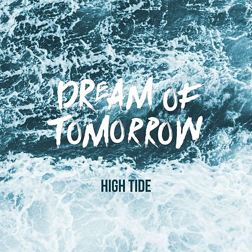 Dream of Tomorrow by High Tide