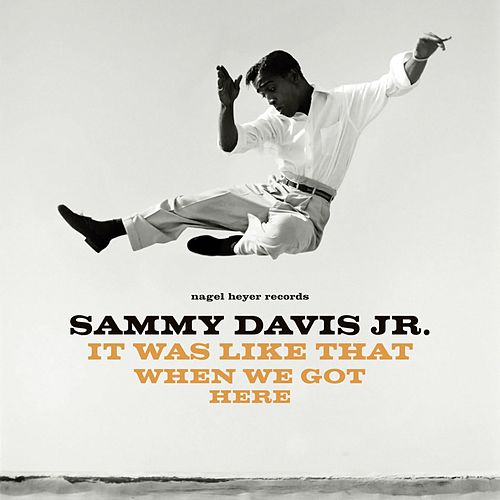 It Was Like That When We Got Here von Sammy Davis, Jr.