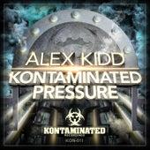 Kontaminated Pressure by Alex Kidd