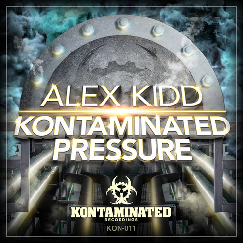 Kontaminated Pressure by Alex Kidd