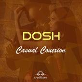 Casual Conexion by Dosh