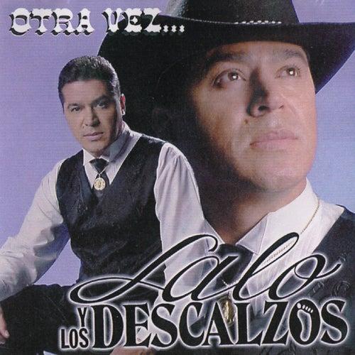 Otra Vez by Lalo Y Los Descalzos