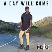 A Day Will Come by G-Nykko