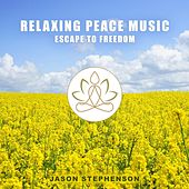 Escape to Freedom (Relaxing Peace Music) by Jason Stephenson