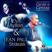 Cardo o Ceniza by Jean Paul Strauss