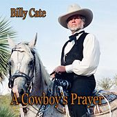 A Cowboy's Prayer by Billy Cate