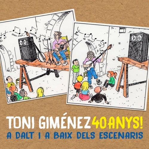 40 Anys!: A Dalt I a Baix dels Escenaris de Toni Giménez