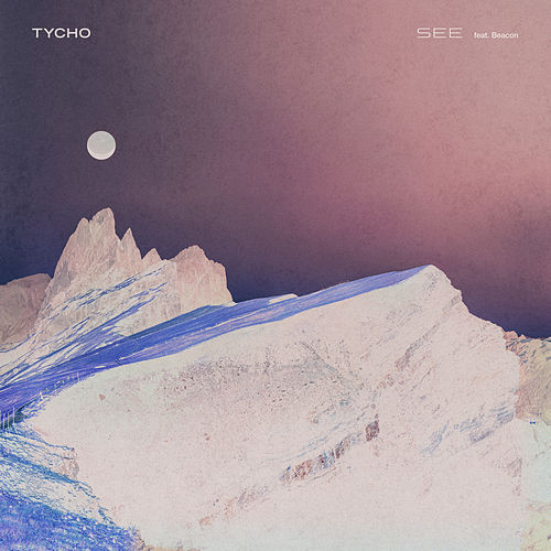 See (feat. Beacon) by Tycho