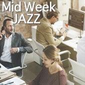 Mid Week Jazz von Various Artists