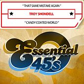 That Same Mistake Again / Candy Coated World (Digital 45) by Troy Shondell