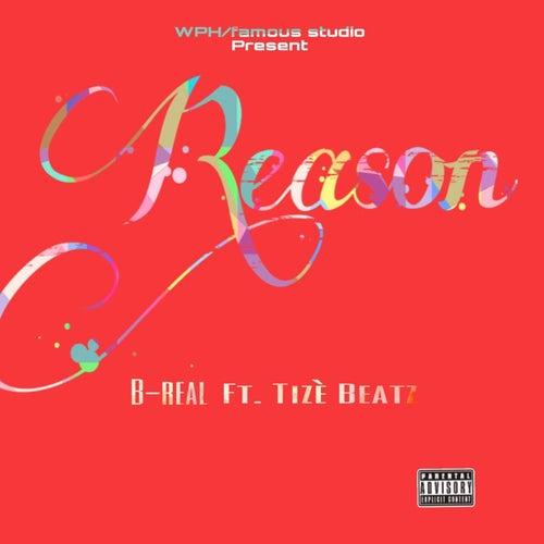 Reason (feat. Tizèbeatz) by B-Real