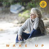 Wake Up by Jennifer Saran