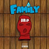 Family Drip by Drip Squad