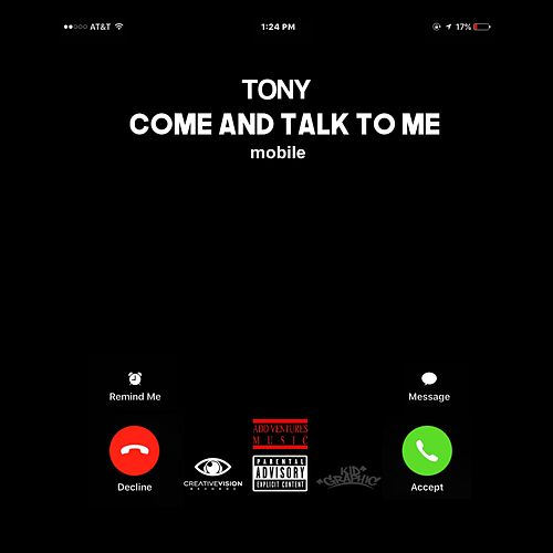 Come and Talk to Me by Tony
