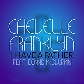 I Have a Father by Chevelle Franklyn