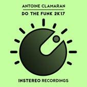Do the Funk 2K17 by Antoine Clamaran